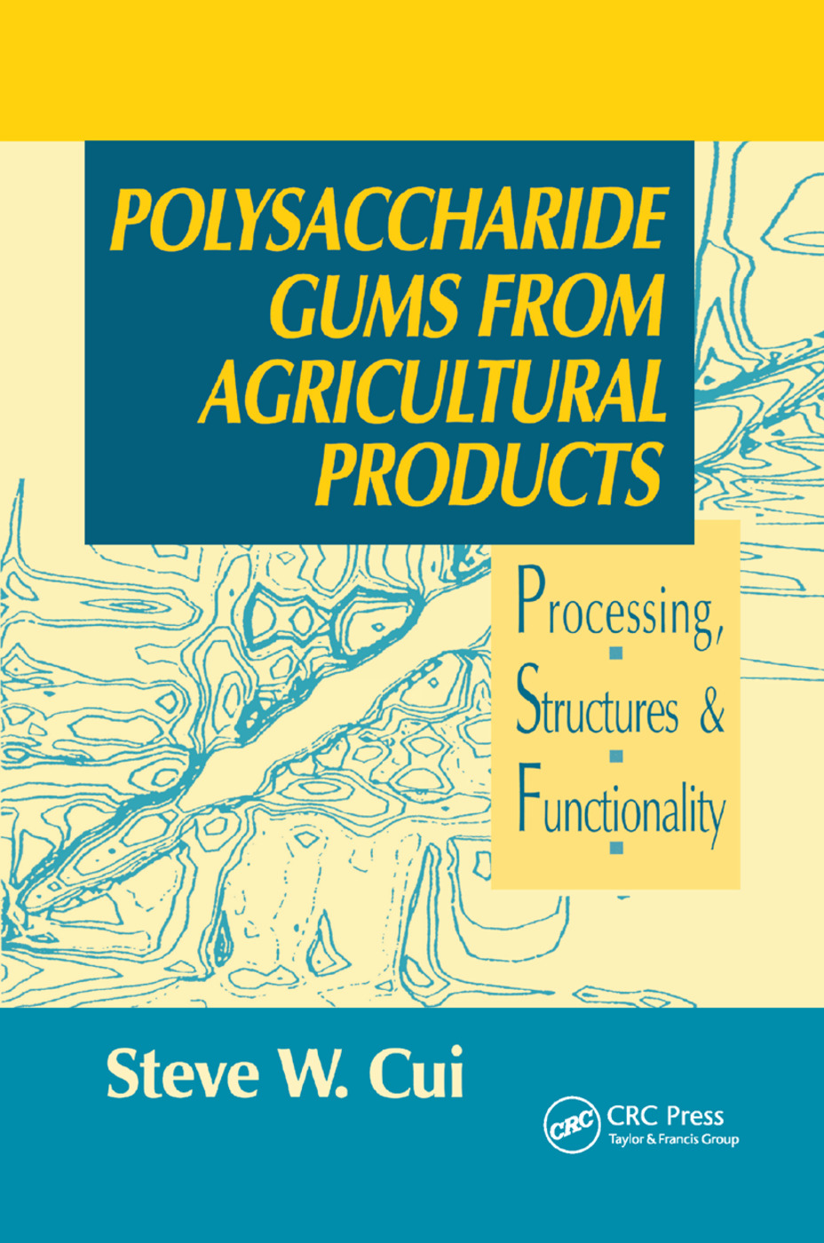 Polysaccharide Gums from Agricultural Products: Processing, Structures and Functionality, 1st Edition (Paperback) book cover