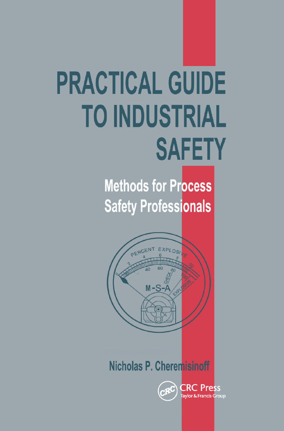 Practical Guide to Industrial Safety: Methods for Process Safety Professionals, 1st Edition (Paperback) book cover