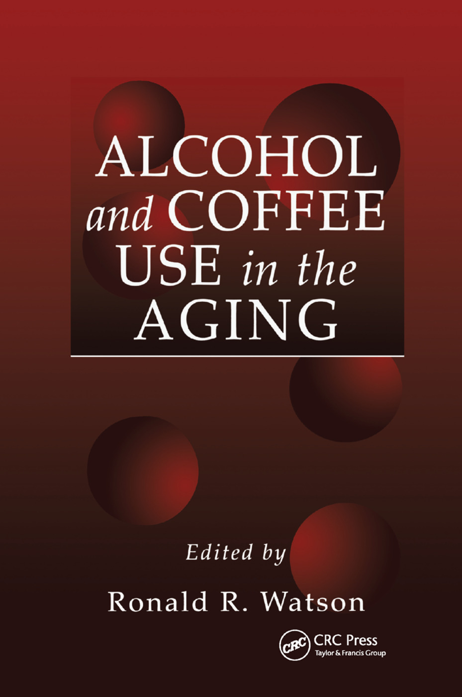 Alcohol and Coffee Use in the Aging: 1st Edition (Paperback) book cover