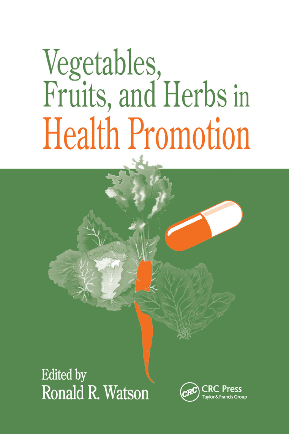 Vegetables, Fruits, and Herbs in Health Promotion: 1st Edition (Paperback) book cover