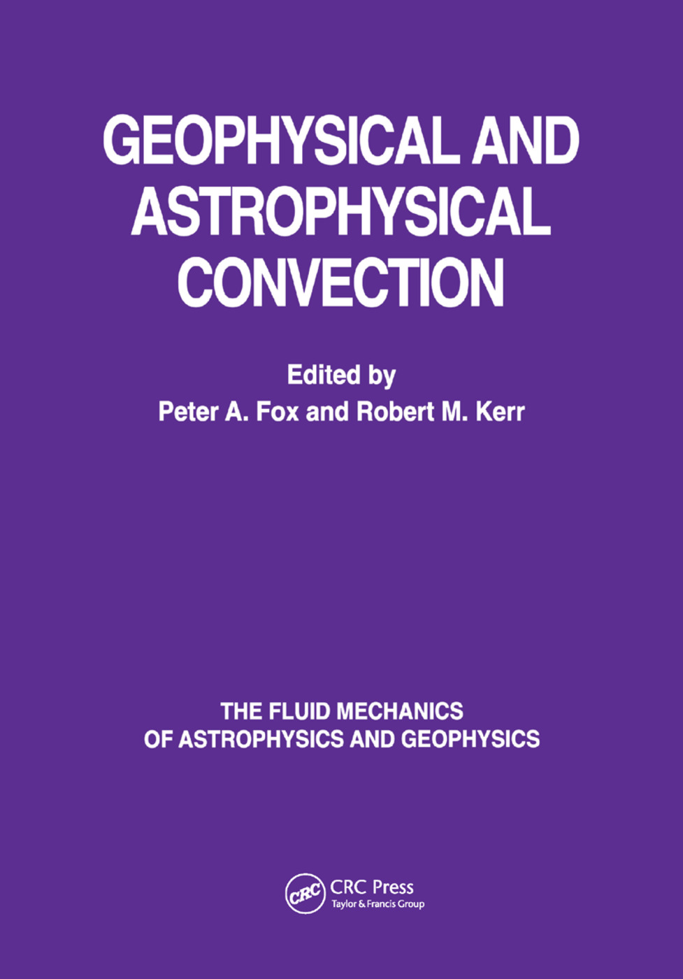 Geophysical & Astrophysical Convection: 1st Edition (Paperback) book cover