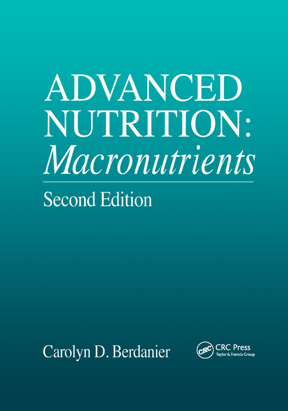 Advanced Nutrition: Macronutrients, Second Edition, 2nd Edition (Paperback) book cover