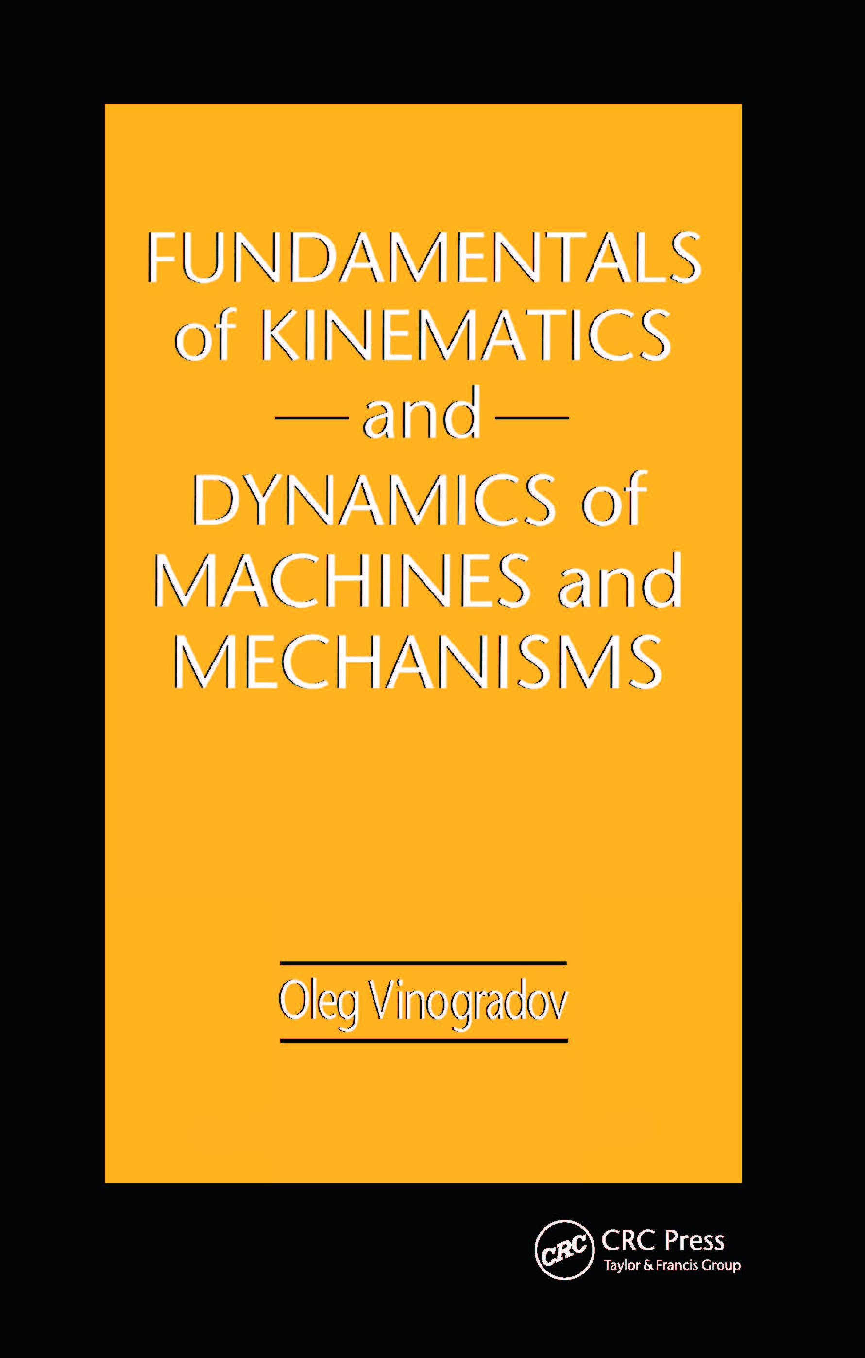 Fundamentals of Kinematics and Dynamics of Machines and Mechanisms book cover