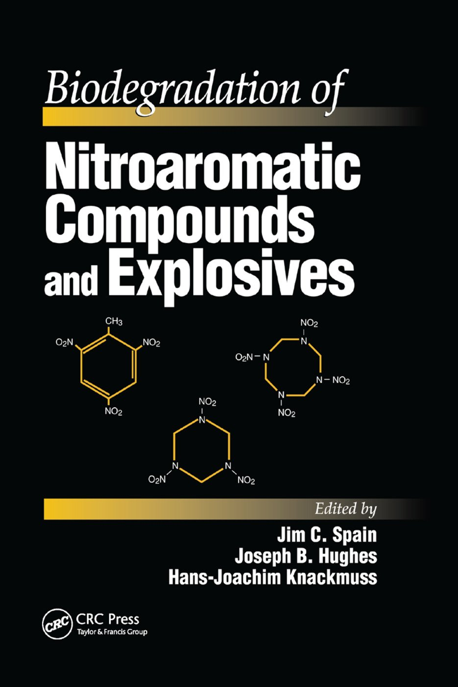 Biodegradation of Nitroaromatic Compounds and Explosives: 1st Edition (Paperback) book cover