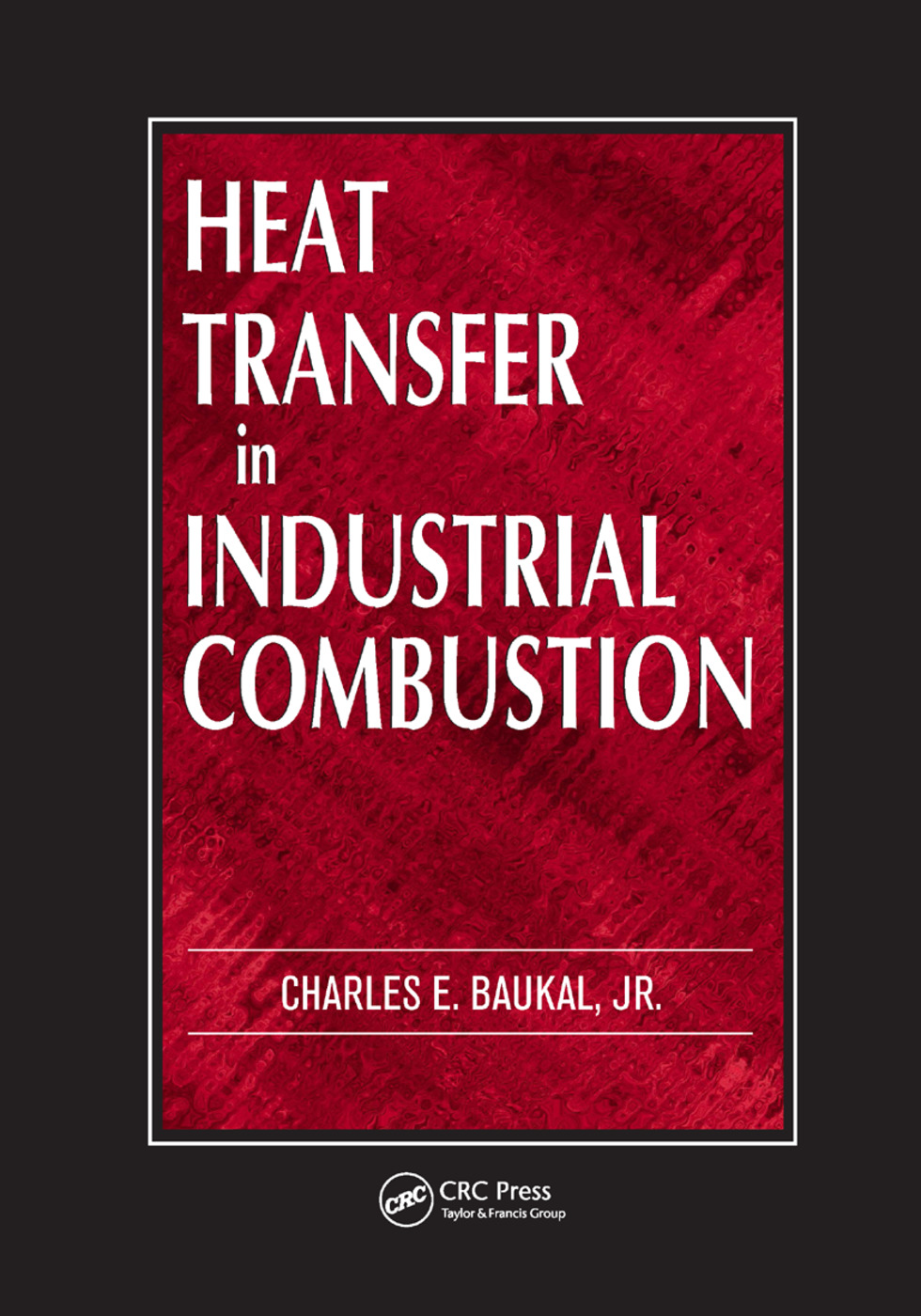 Heat Transfer in Industrial Combustion: 1st Edition (Paperback) book cover