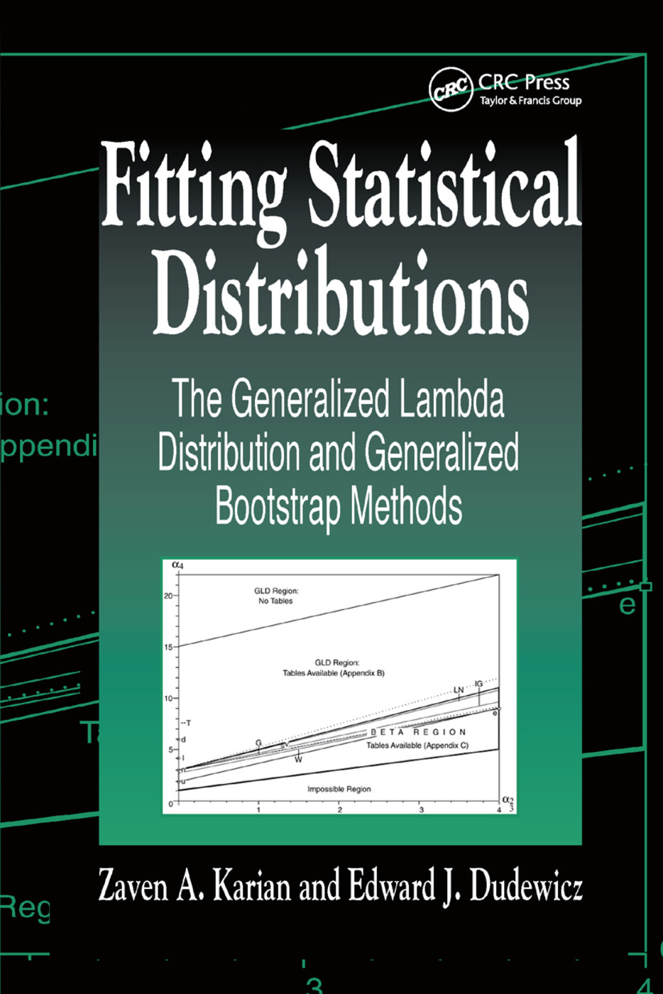 Fitting Statistical Distributions: The Generalized Lambda Distribution and Generalized Bootstrap Methods, 1st Edition (Paperback) book cover