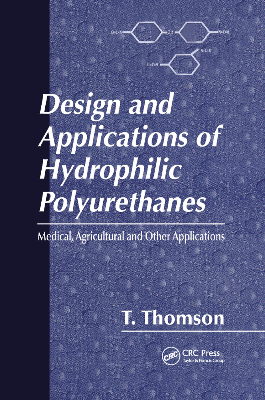 Design and Applications of Hydrophilic Polyurethanes: 1st Edition (Paperback) book cover