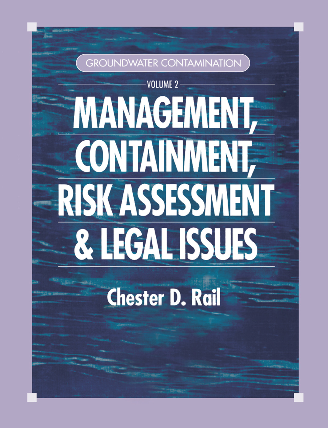 Groundwater Contamination, Volume II: Management, Containment, Risk Assessment and Legal Issues, 1st Edition (Paperback) book cover