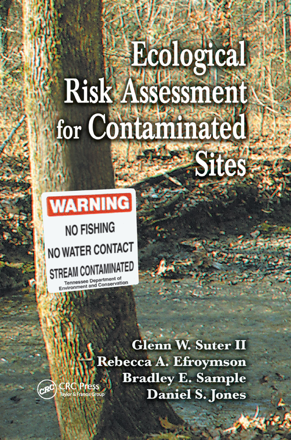 Ecological Risk Assessment for Contaminated Sites: 1st Edition (Paperback) book cover