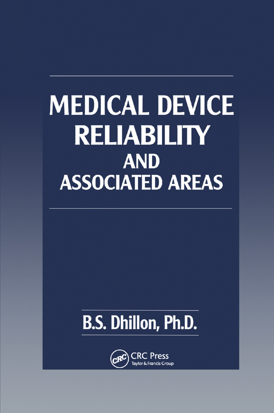 Medical Device Reliability and Associated Areas: 1st Edition (Paperback) book cover