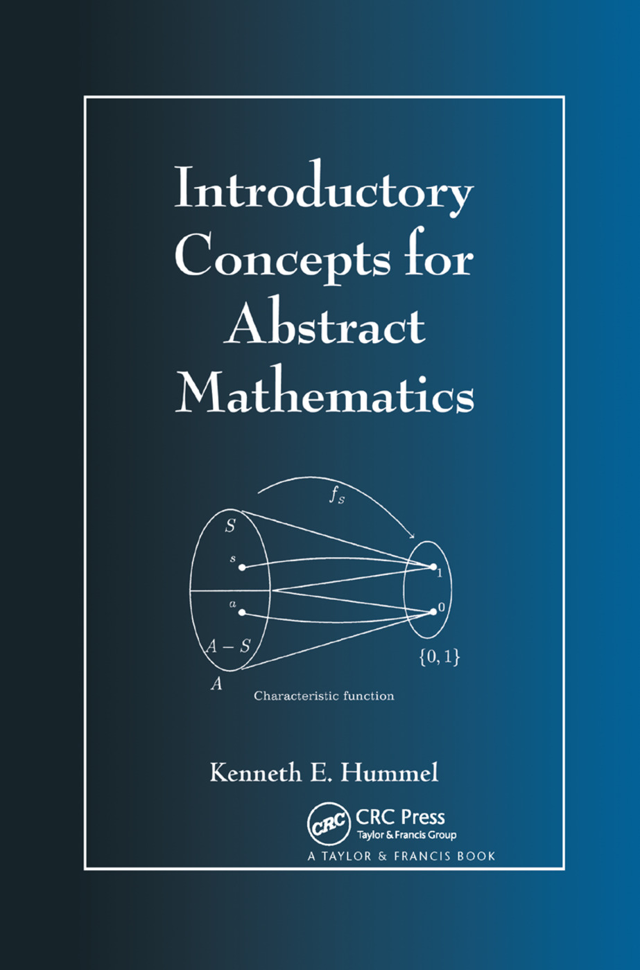 Introductory Concepts for Abstract Mathematics: 1st Edition (Paperback) book cover