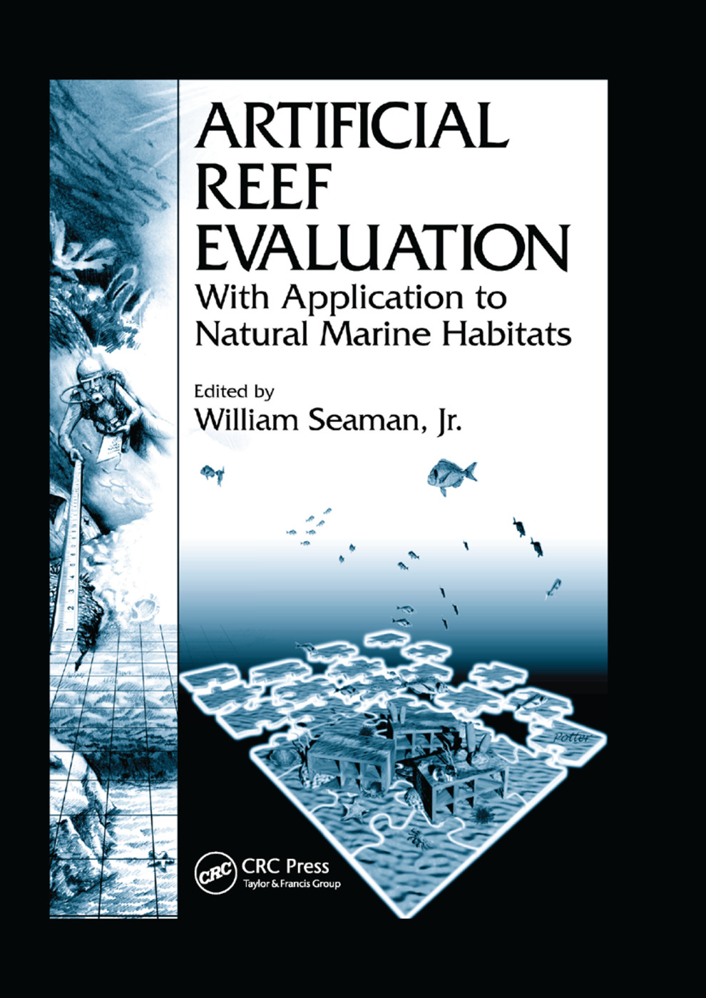 Artificial Reef Evaluation: With Application to Natural Marine Habitats, 1st Edition (Paperback) book cover