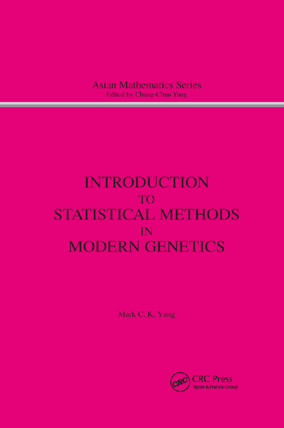 Introduction to Statistical Methods in Modern Genetics: 1st Edition (Paperback) book cover
