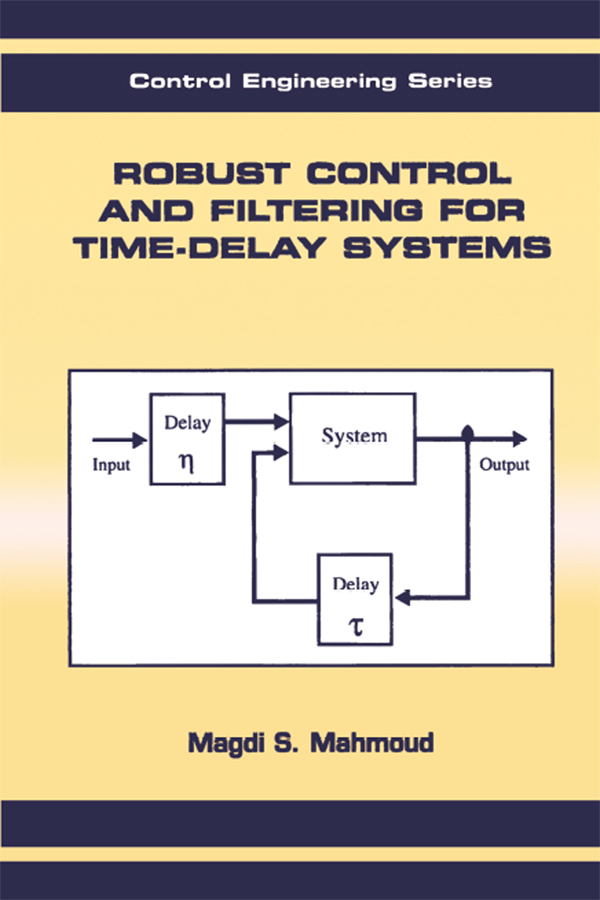 Robust Control and Filtering for Time-Delay Systems: 1st Edition (Paperback) book cover