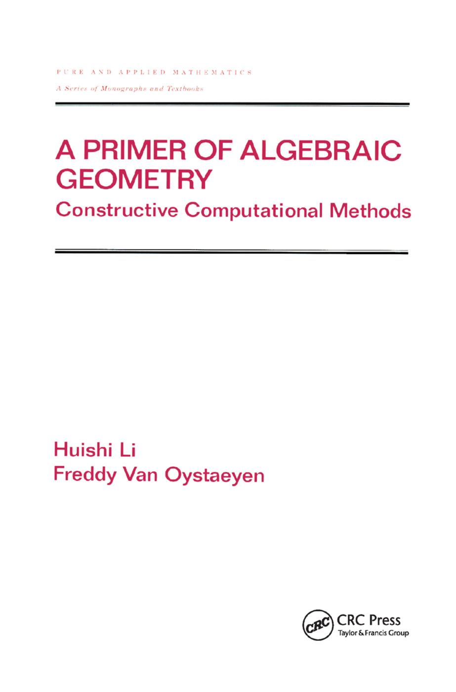 A Primer of Algebraic Geometry: Constructive Computational Methods, 1st Edition (Paperback) book cover