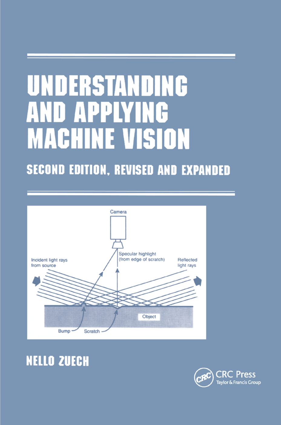 Understanding and Applying Machine Vision, Revised and Expanded: 2nd Edition (Paperback) book cover