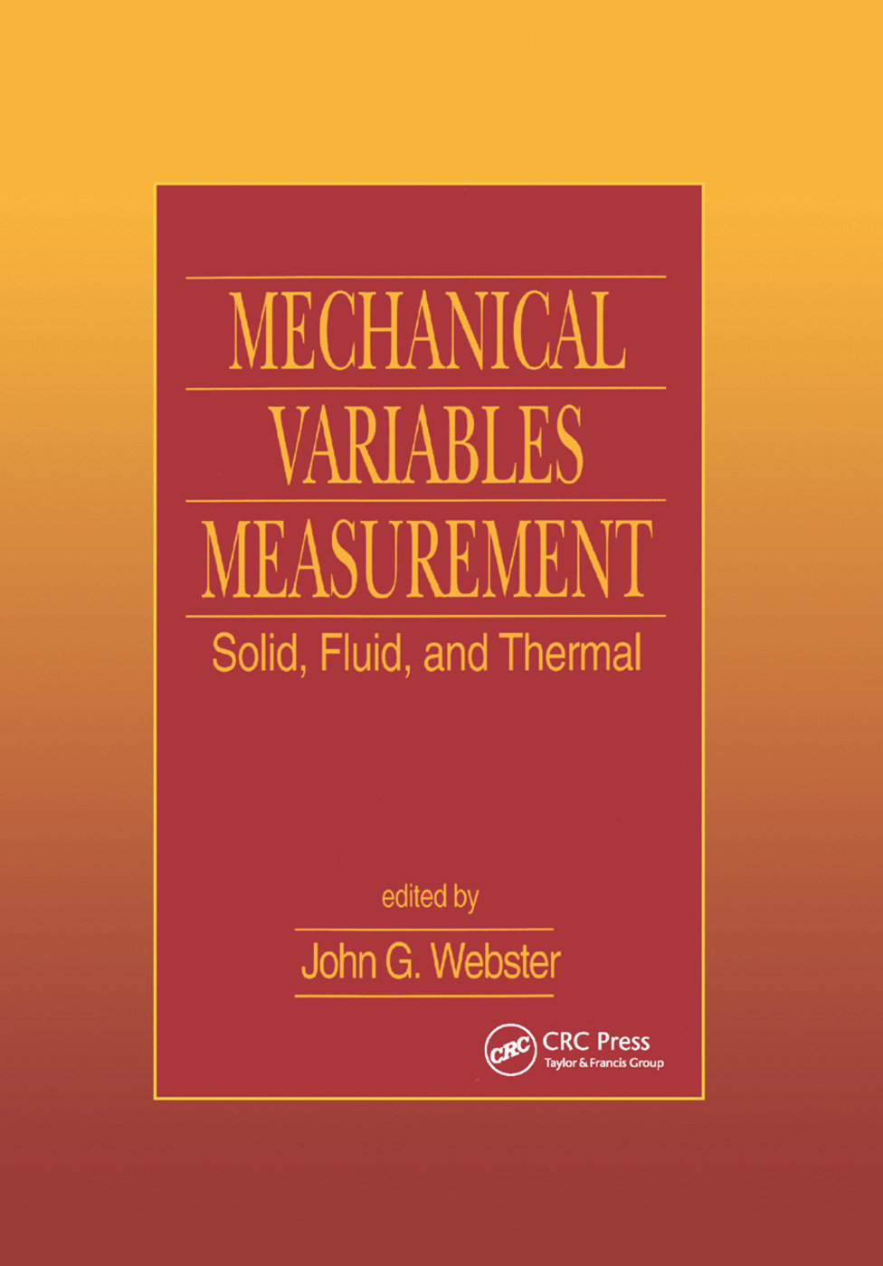 Mechanical Variables Measurement - Solid, Fluid, and Thermal: 1st Edition (Paperback) book cover