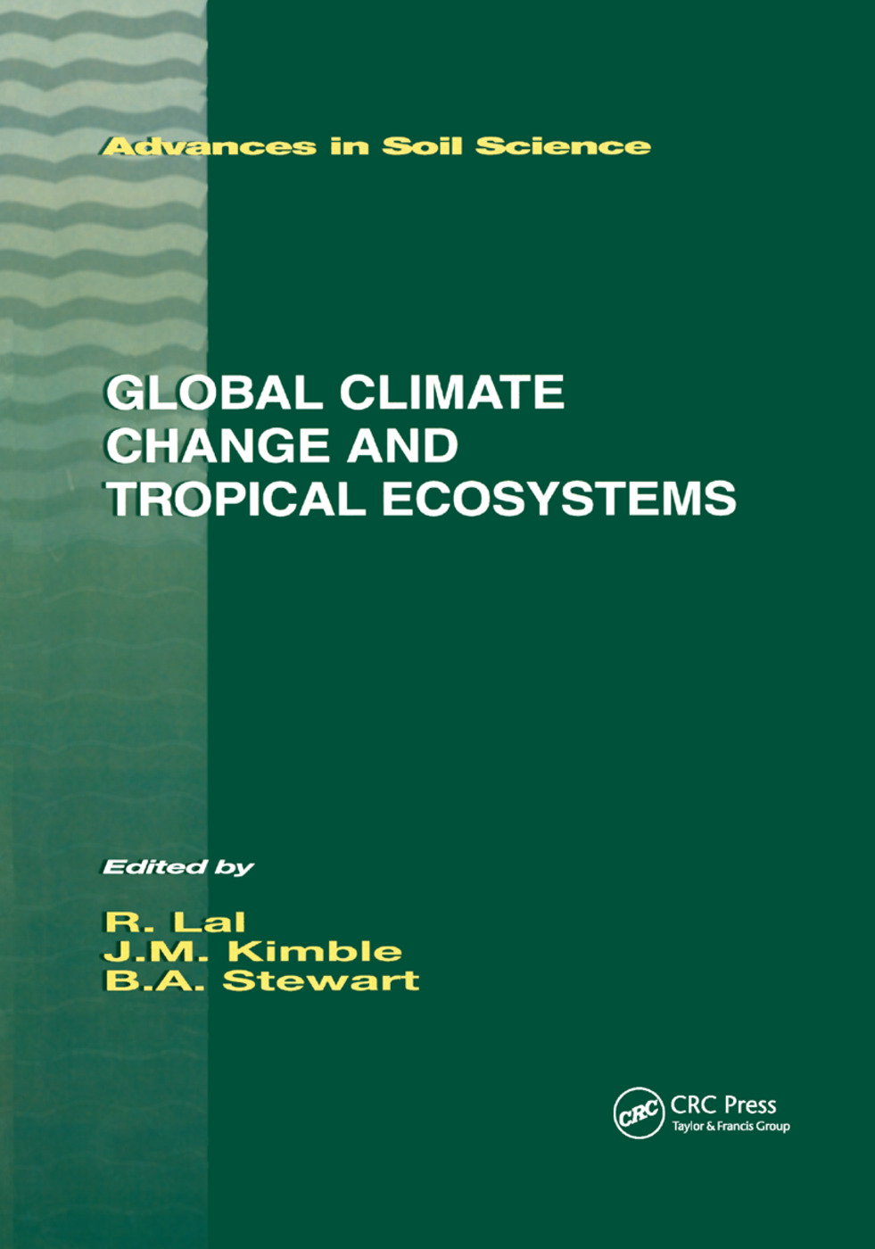 Global Climate Change and Tropical Ecosystems: 1st Edition (Paperback) book cover