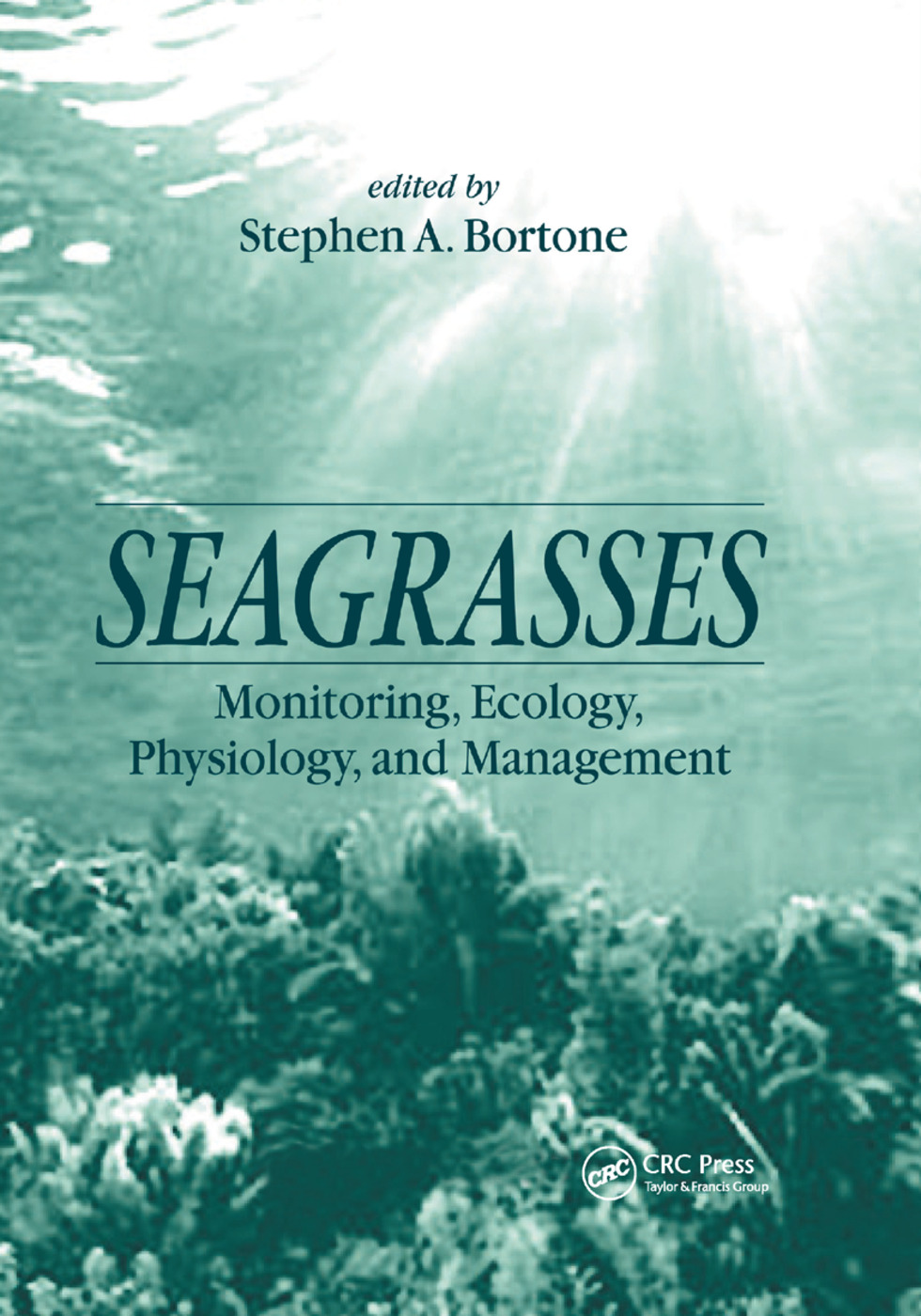 Seagrasses: Monitoring, Ecology, Physiology, and Management, 1st Edition (Paperback) book cover