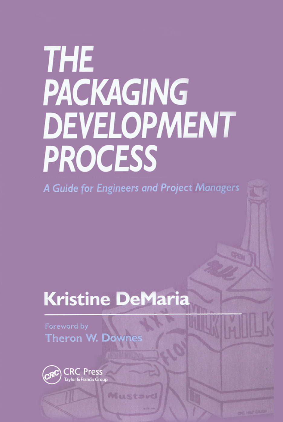 The Packaging Development Process: A Guide for Engineers and Project Managers, 1st Edition (Paperback) book cover