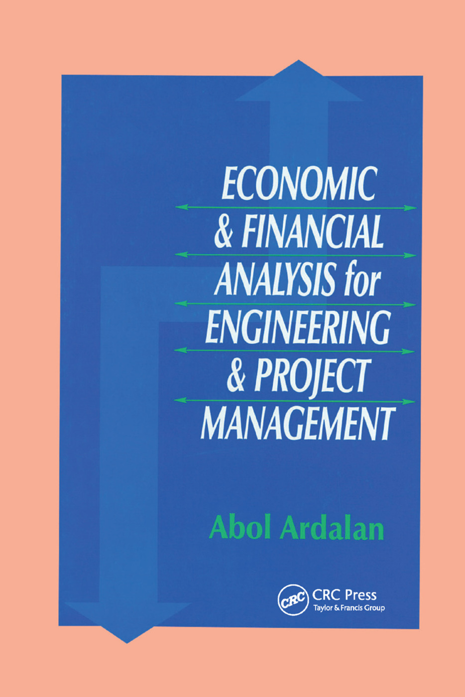 Economic and Financial Analysis for Engineering and Project Management: 1st Edition (Paperback) book cover