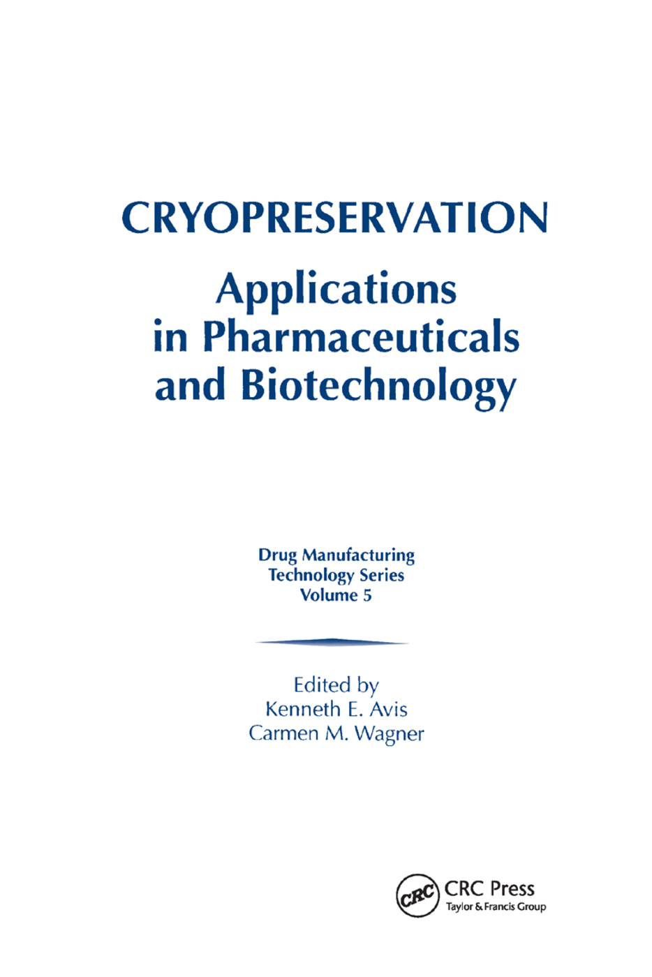 Cryopreservation: Applications in Pharmaceuticals and Biotechnology, 1st Edition (Paperback) book cover