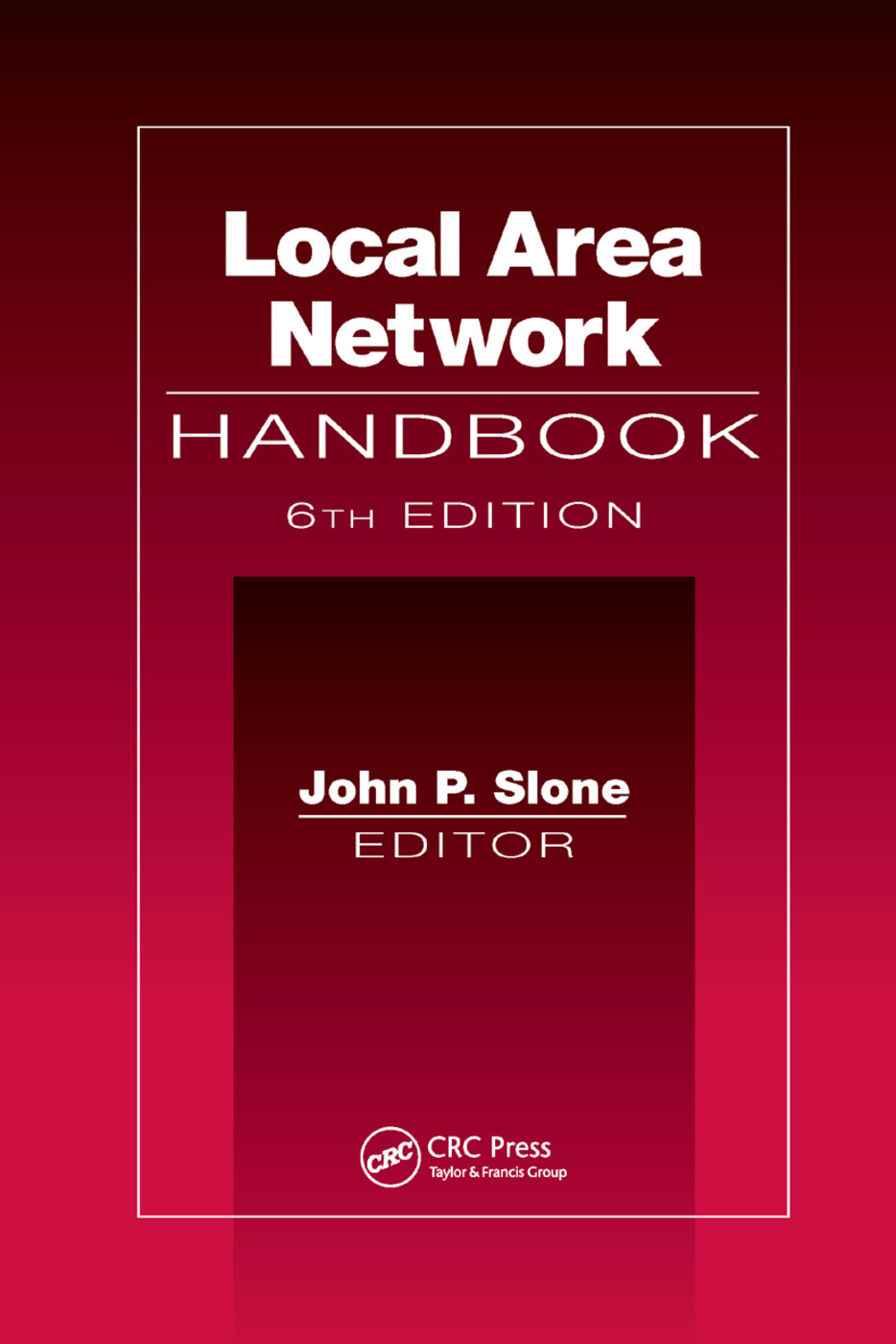 Local Area Network Handbook, Sixth Edition: 6th Edition (Paperback) book cover