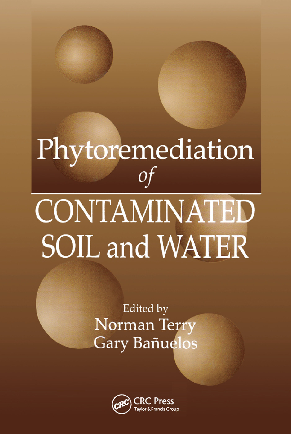 Phytoremediation of Contaminated Soil and Water: 1st Edition (Paperback) book cover