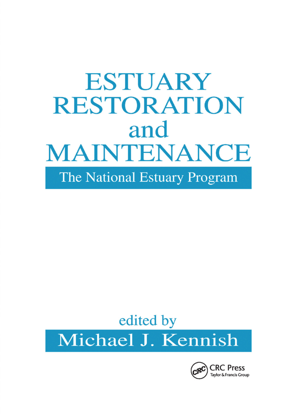 Estuary Restoration and Maintenance: The National Estuary Program, 1st Edition (Paperback) book cover