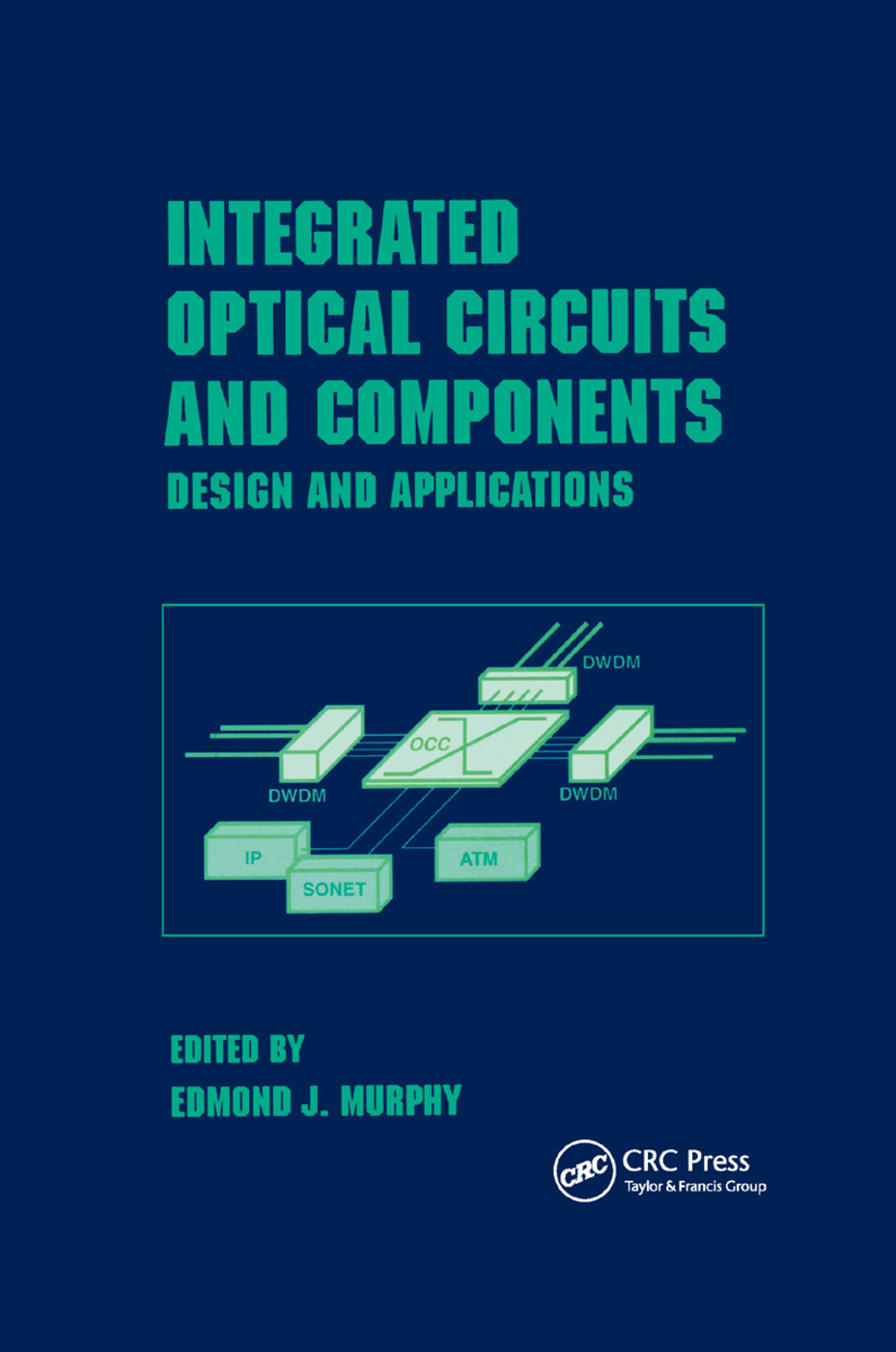 Integrated Optical Circuits and Components: Design and Applications, 1st Edition (Paperback) book cover