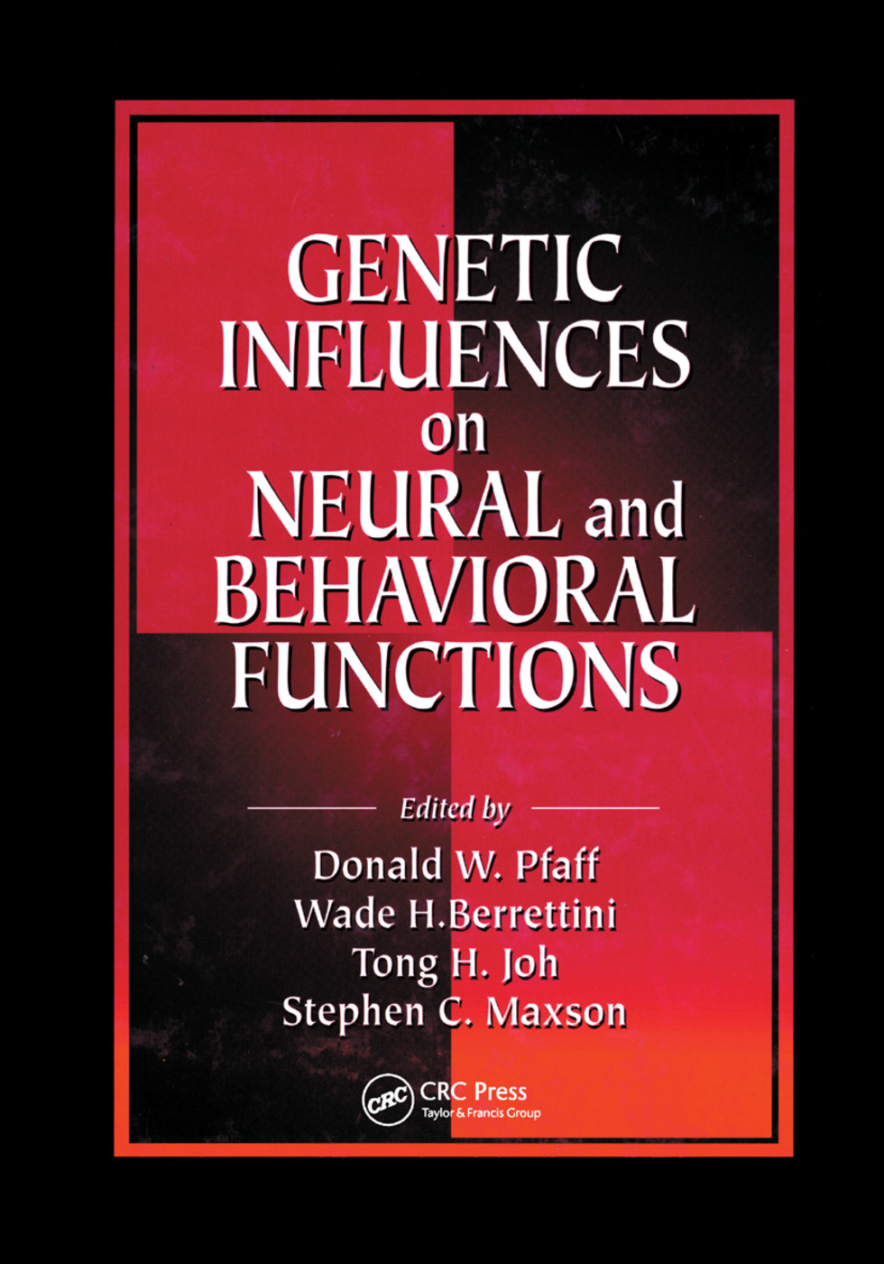Genetic Influences on Neural and Behavioral Functions: 1st Edition (Paperback) book cover