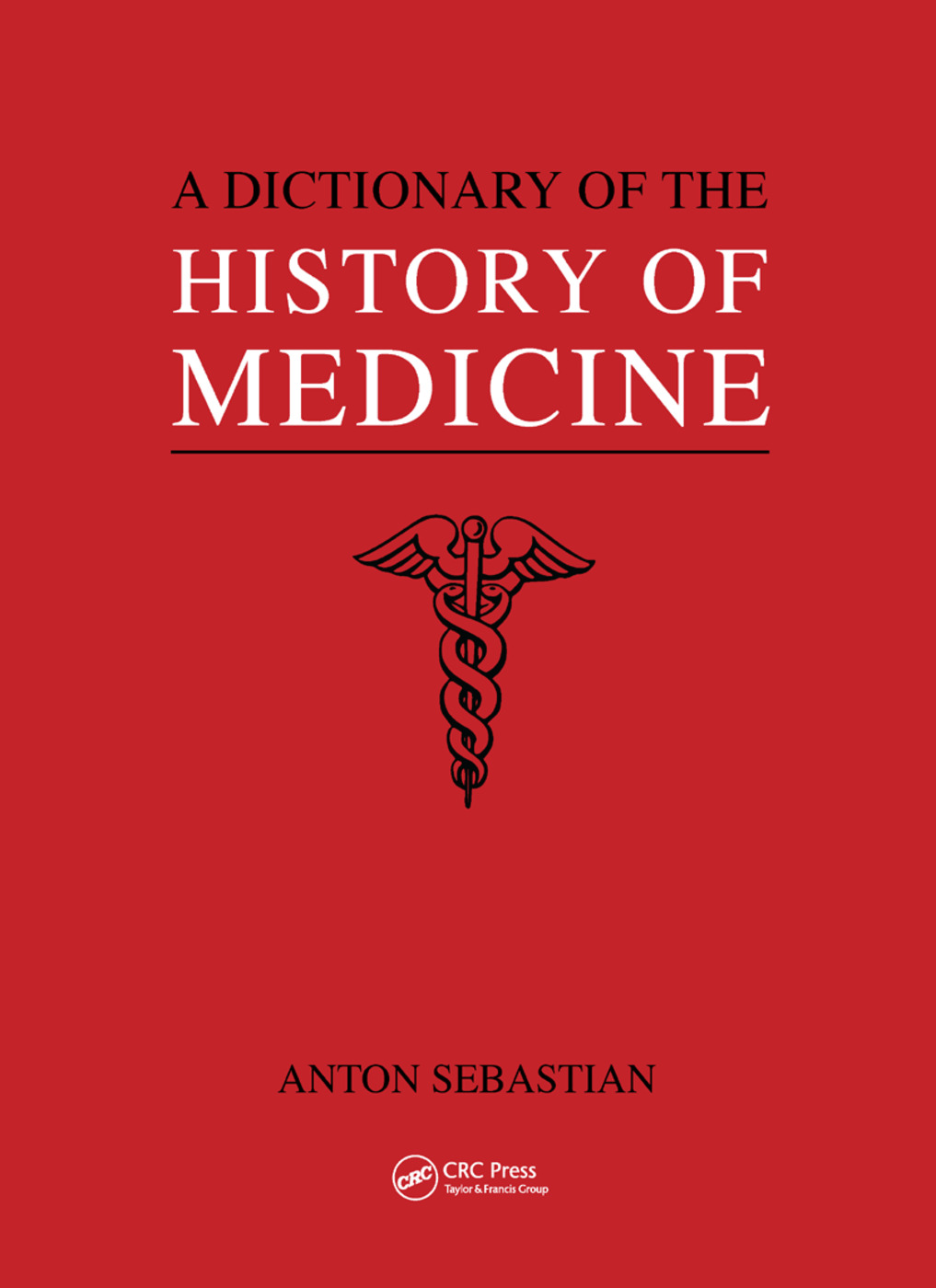 A Dictionary of the History of Medicine: 1st Edition (Paperback) book cover