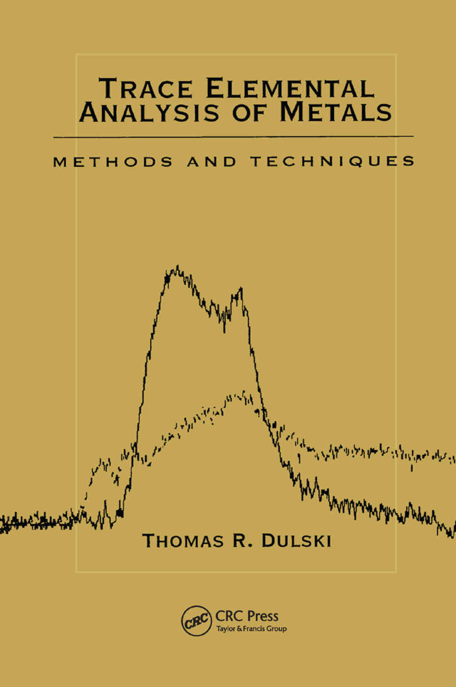 Trace Elemental Analysis of Metals: Methods and Techniques, 1st Edition (Paperback) book cover