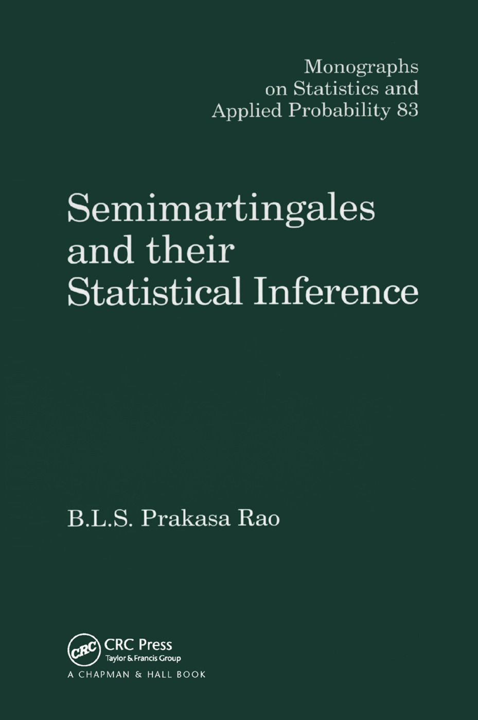 Semimartingales and their Statistical Inference: 1st Edition (Paperback) book cover