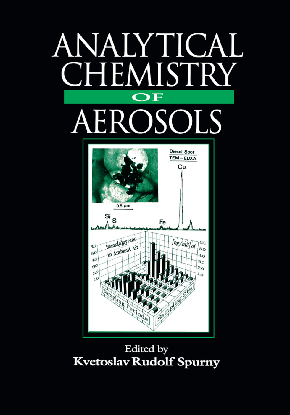 Analytical Chemistry of Aerosols: Science and Technology book cover