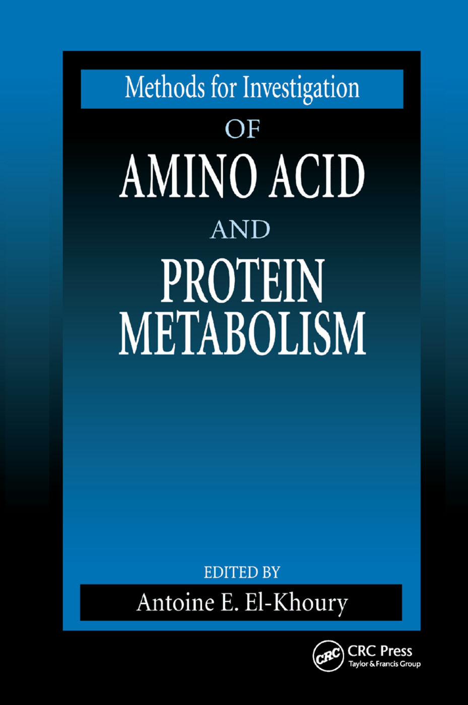Methods for Investigation of Amino Acid and Protein Metabolism: 1st Edition (Paperback) book cover