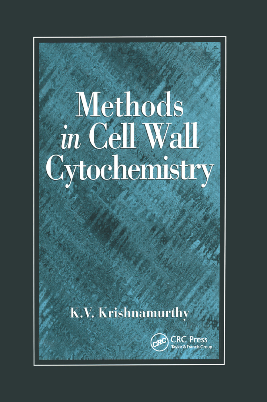 Methods in Cell Wall Cytochemistry: 1st Edition (Paperback) book cover