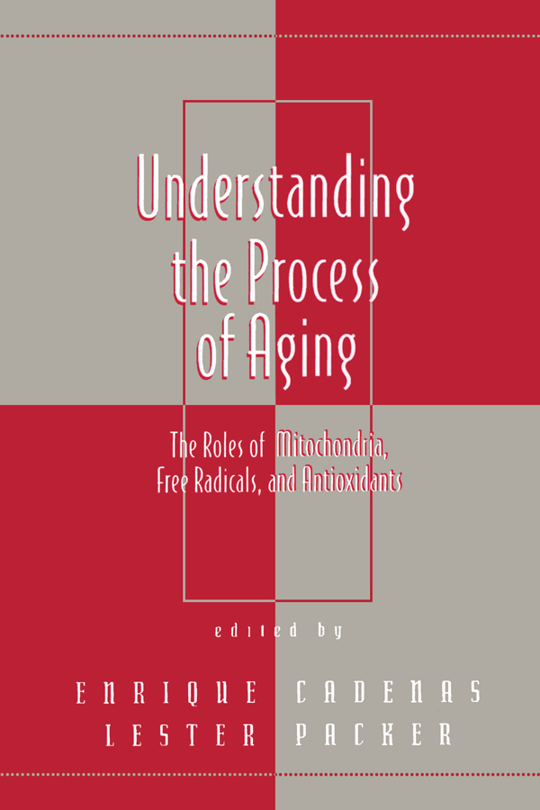 Understanding the Process of Aging: The Roles of Mitochondria: Free Radicals, and Antioxidants, 1st Edition (Paperback) book cover