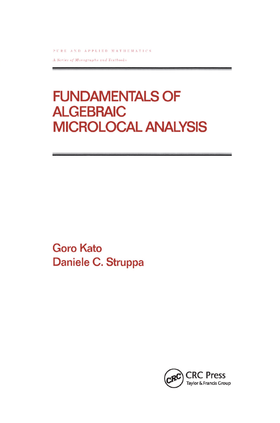Fundamentals of Algebraic Microlocal Analysis: 1st Edition (Paperback) book cover