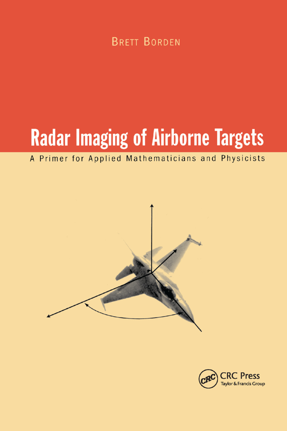 Radar Imaging of Airborne Targets: A Primer for Applied Mathematicians and Physicists, 1st Edition (Paperback) book cover