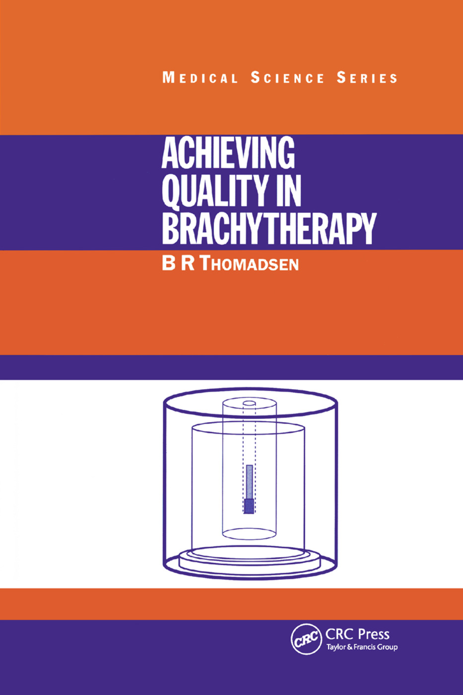 Achieving Quality in Brachytherapy: 1st Edition (Paperback) book cover