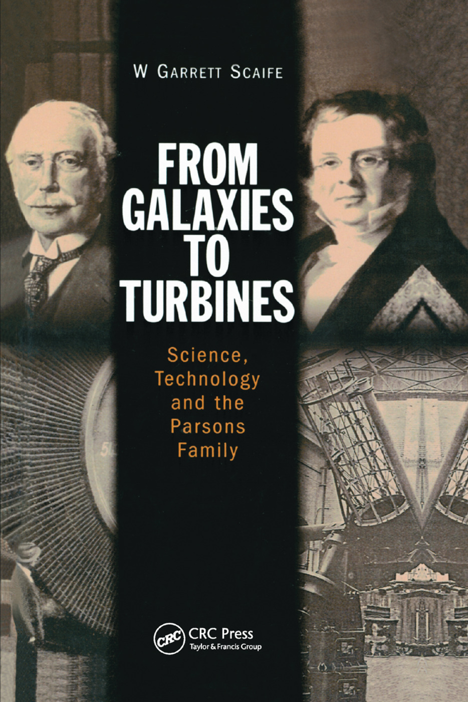 From Galaxies to Turbines: Science, Technology and the Parsons Family, 1st Edition (Hardback) book cover