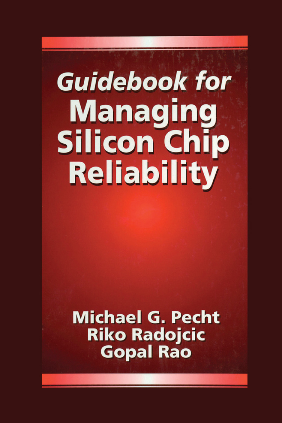 Guidebook for Managing Silicon Chip Reliability: 1st Edition (Paperback) book cover