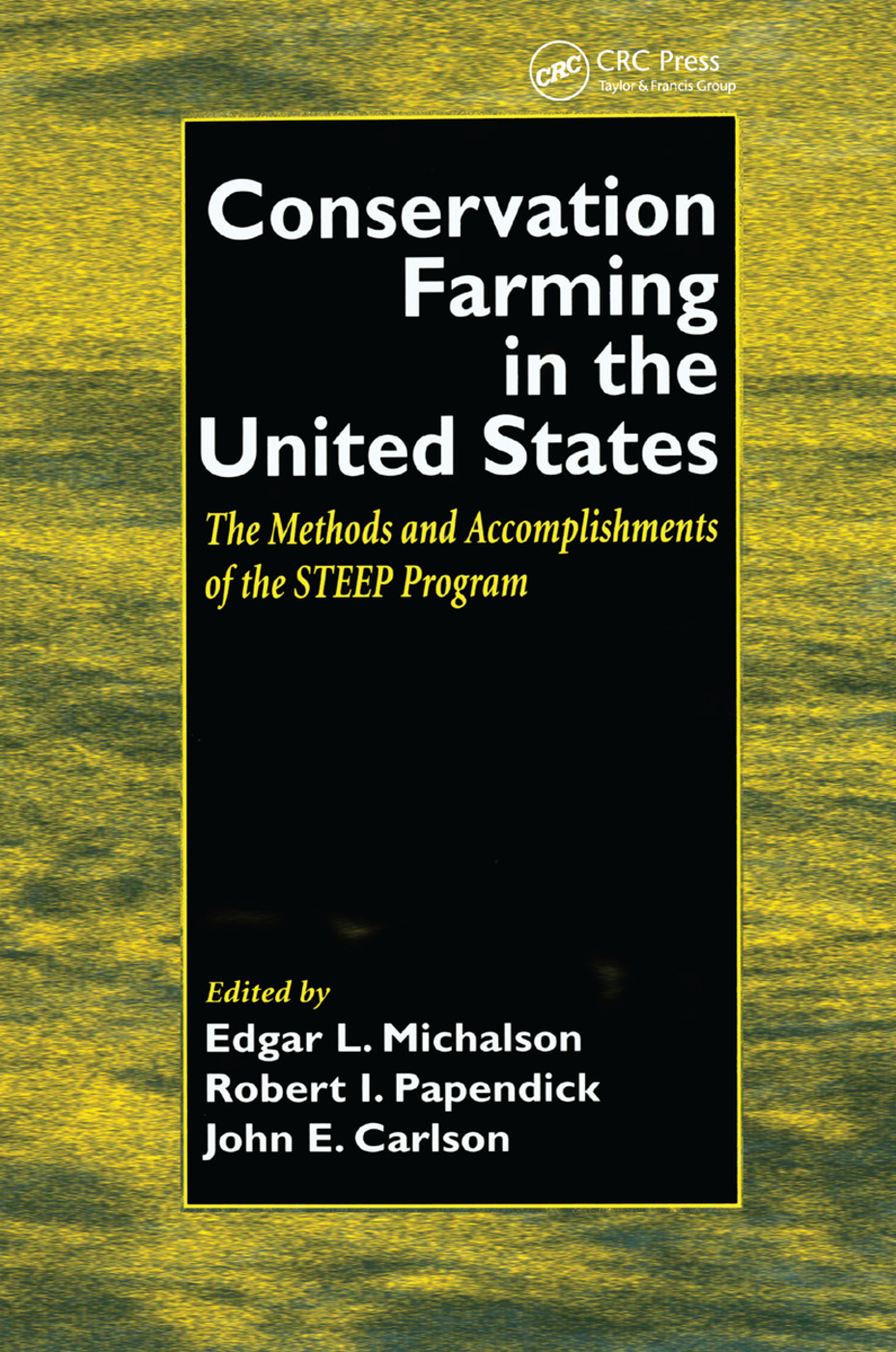 Conservation Farming in the United States: Methods and Accomplishments of the STEEP Program, 1st Edition (Paperback) book cover