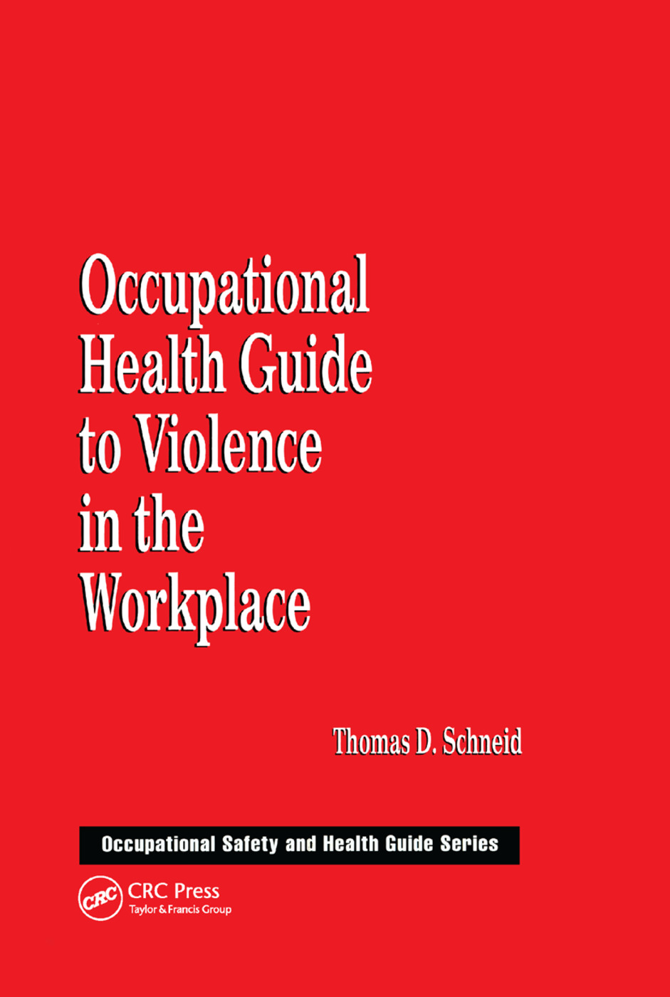 Occupational Health Guide to Violence in the Workplace: 1st Edition (Paperback) book cover