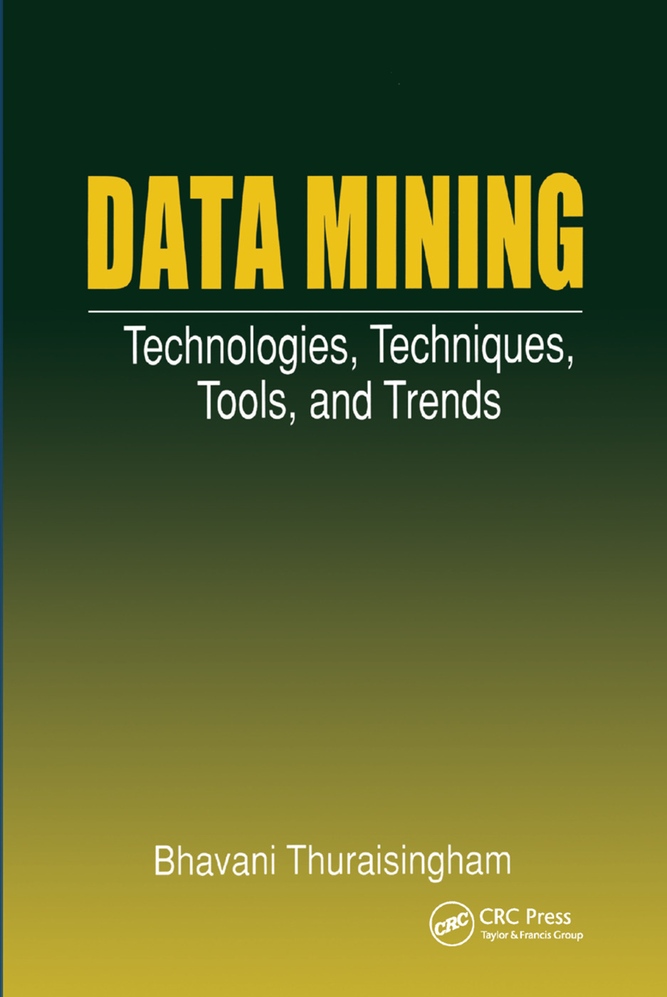 Data Mining: Technologies, Techniques, Tools, and Trends, 1st Edition (Paperback) book cover