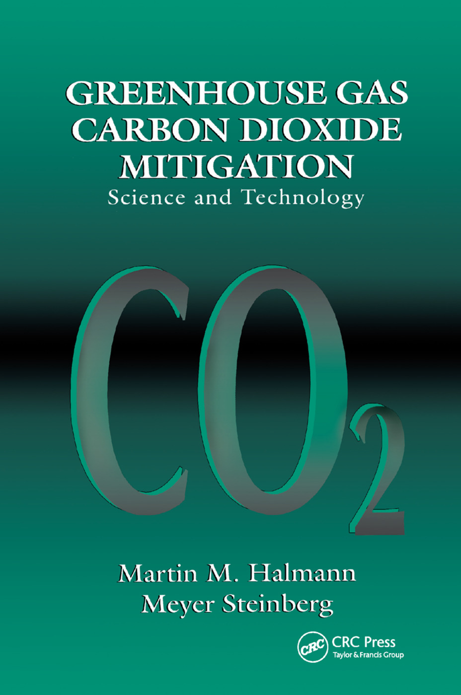 Greenhouse Gas Carbon Dioxide Mitigation: Science and Technology, 1st Edition (Paperback) book cover