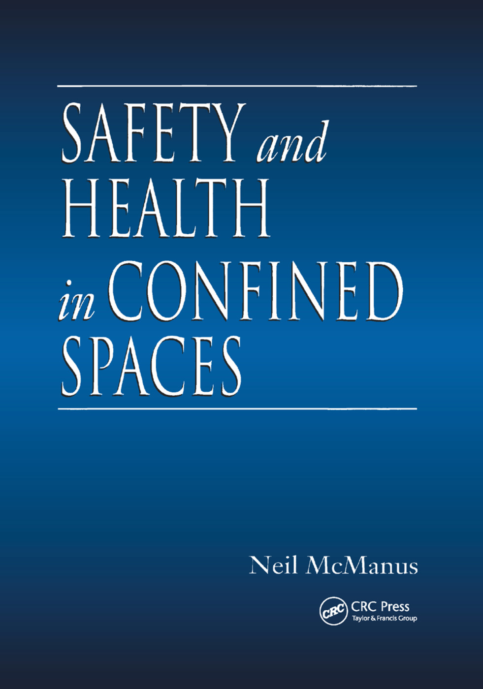 Safety and Health in Confined Spaces: 1st Edition (Paperback) book cover