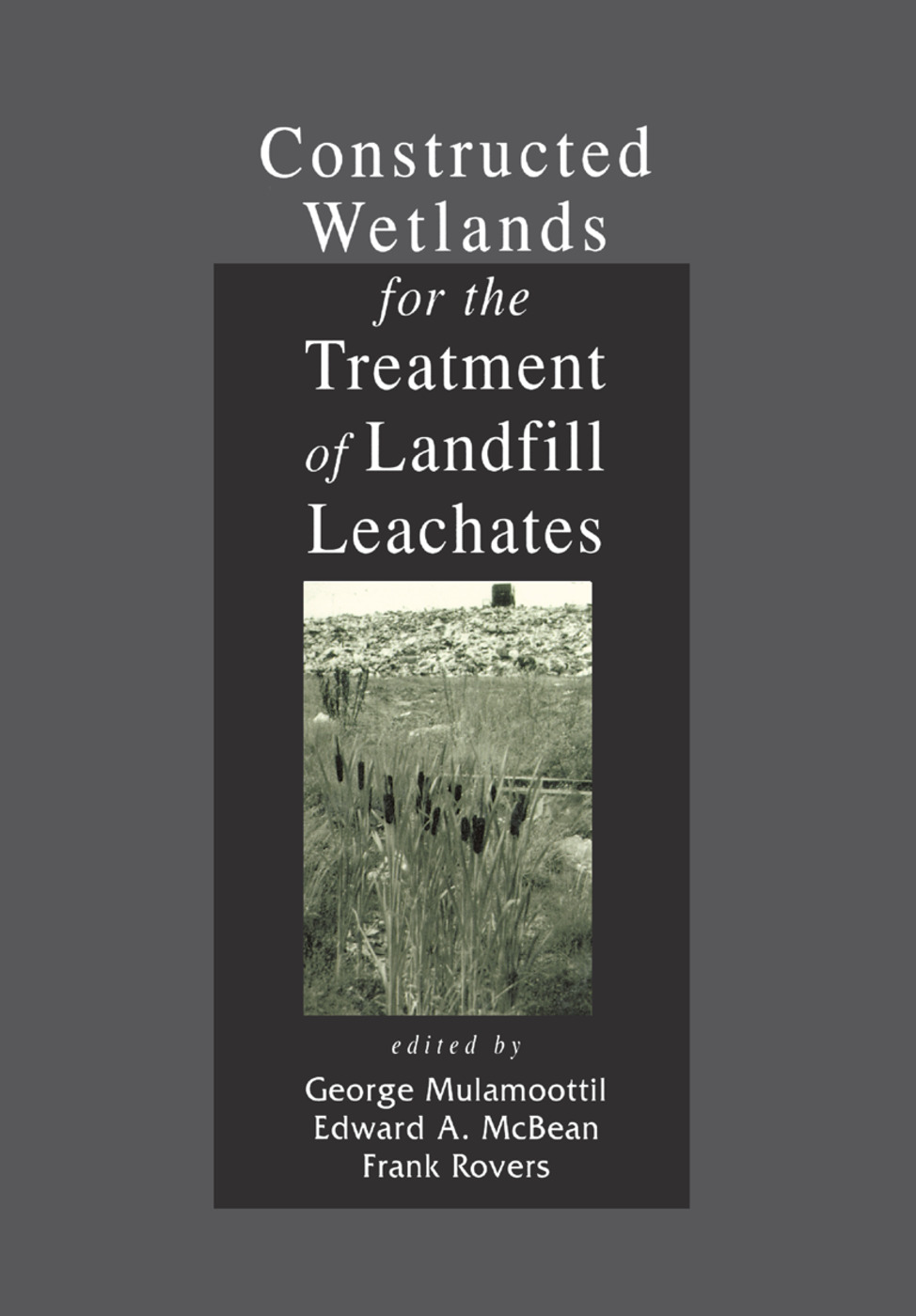 Constructed Wetlands for the Treatment of Landfill Leachates: 1st Edition (Paperback) book cover