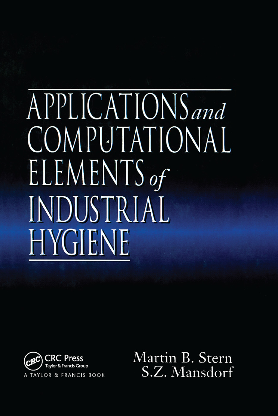 Applications and Computational Elements of Industrial Hygiene.: 1st Edition (Paperback) book cover
